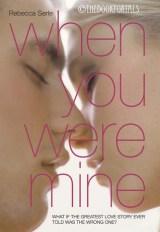 When you were mine by Rebecca Serle