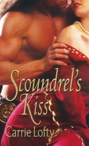 ARC Review: Scoundrel's Kiss by Carrie Lofty