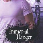 Immortal Danger