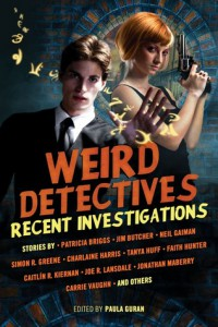 cover for Weird Detectives Recent Investigations by Paula Guran