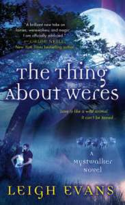 Joint Review – The Thing About Weres by Leigh Evans