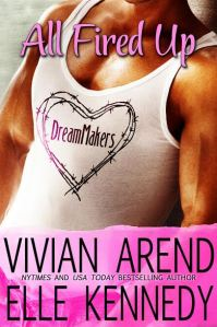 Review: All Fired Up (DreamMakers #1) by Vivian Arend and Elle Kenedy