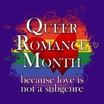 Queer Romance Month - because love is not a sub genre