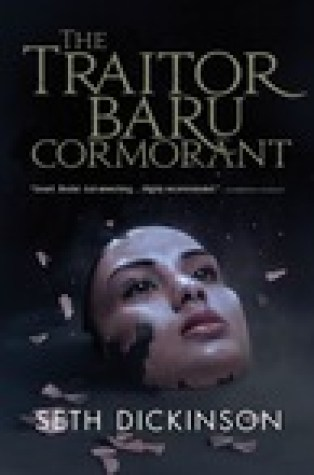 Review – The Traitor Baru Cormorant by Seth Dickinson
