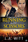 Review – Running With Scissors by L.A. Witt