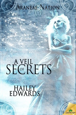 Review – A Veil of Secrets (Araneae Nation #5) by Hailey Edwards