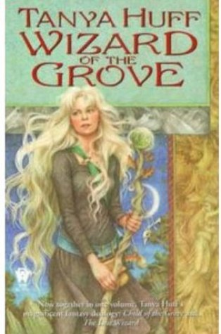 Review – Wizard of the Grove (Wizard of the Grove Omnibus) by Tanya Huff (rerelease)