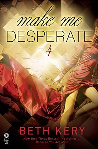 Review: Make Me Desperate (Make Me) by Beth Kery