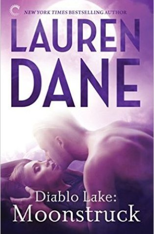 Review – Moonstruck (Diablo Lake #1) by Lauren Dane