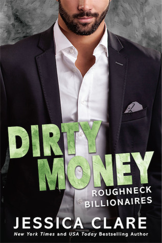 Review: Dirty Money (Roughneck Billionaires) by Jessica Clare