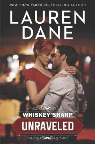 Review – Unraveled (Whiskey Sharp #1) by Lauren Dane