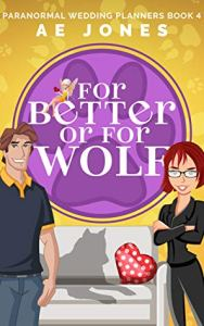 For Better or for Wolf (Paranormal Wedding Planner #4) Cover Image