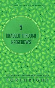 Cover image - Dragged Through Hedgerows (Songs of the Amaranthine #3)
