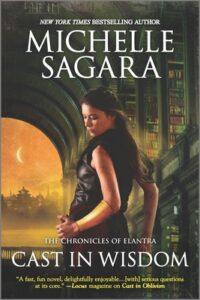 Cast in Wisdom (Chronicles of Elantra #15)