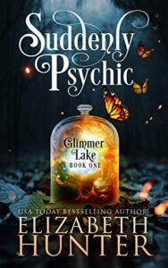 Suddenly Psychic (Glimmer Lake #1)