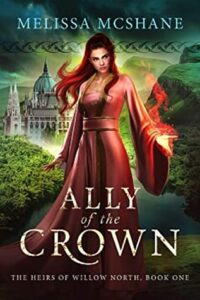 Ally of the Crown (Heirs of Willow North #1)