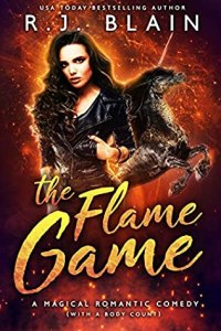 The Flame Game (Quinn & Bailey #3; Magical Romantic Comedy with Body Count #16)