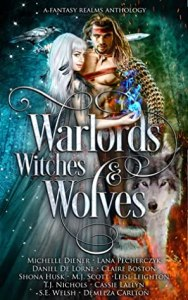 Warlords, Witches & Wolves (Fantasy Realms #1)