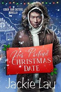 Her Pretend Christmas Date (Cider Bar Sisters #2.5)