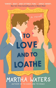 To Love and To Loathe (Regency Vows #2)