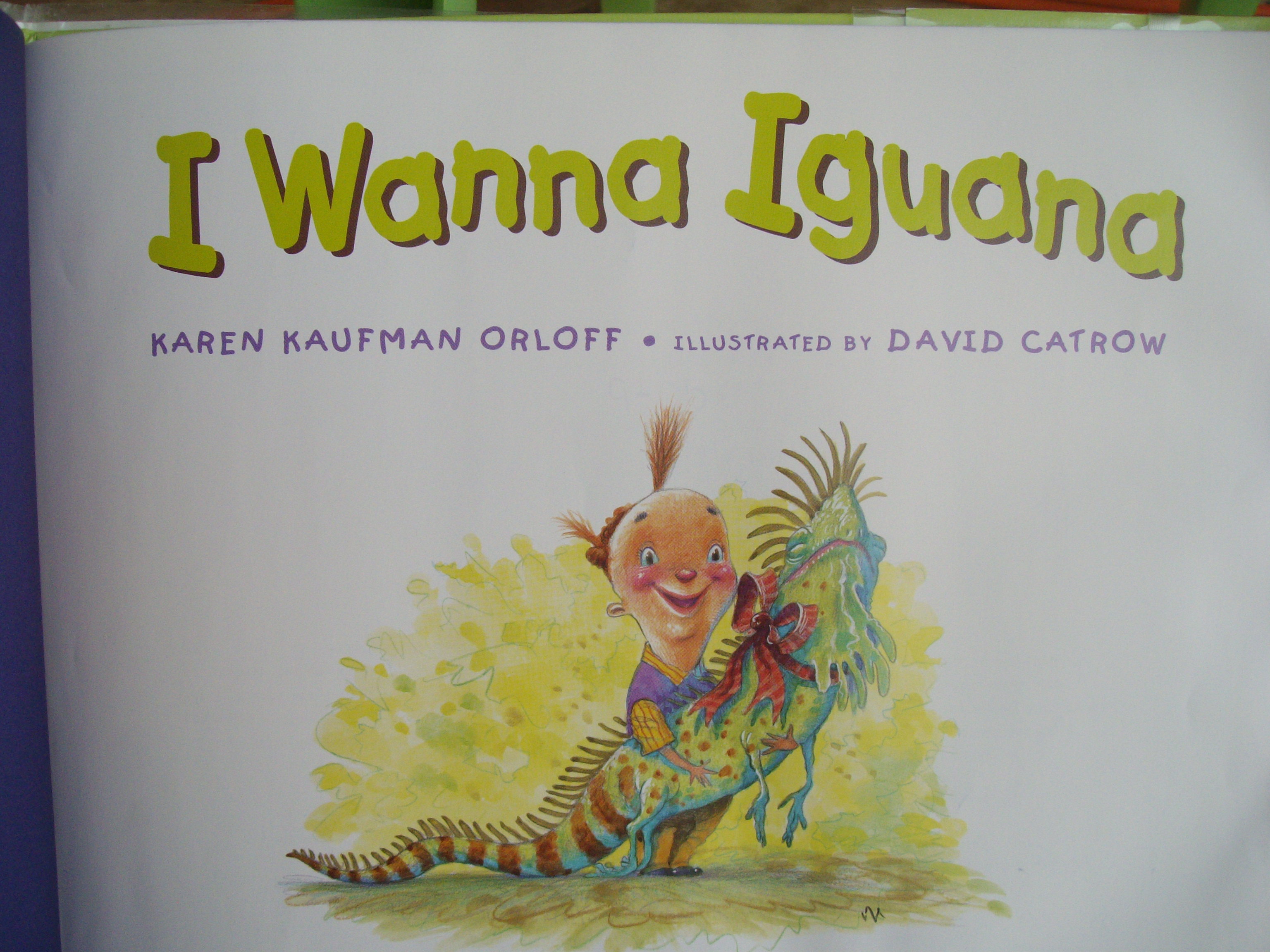 I Wanna Iguana By Karen Kaufman Orloff And David Catrow