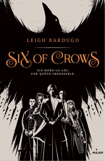 Six of Crows ~ Leigh Bardugo V.F.