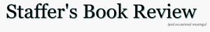 Staffer's Book Reviews