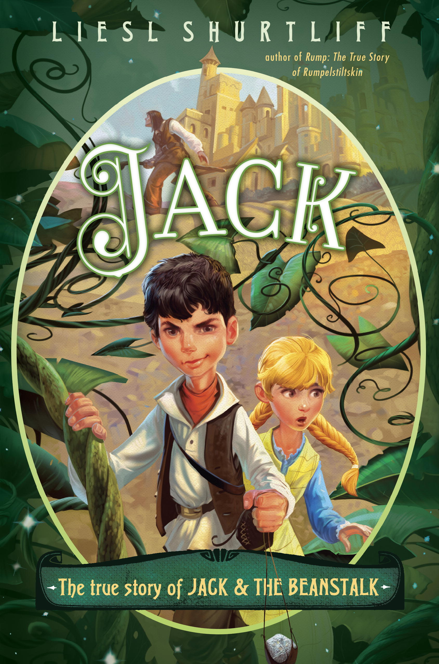 Jack The True Story Of Jack And The Beanstalk By Liesl Shurtliff