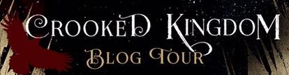 Crooked Kingdom Blog Tour
