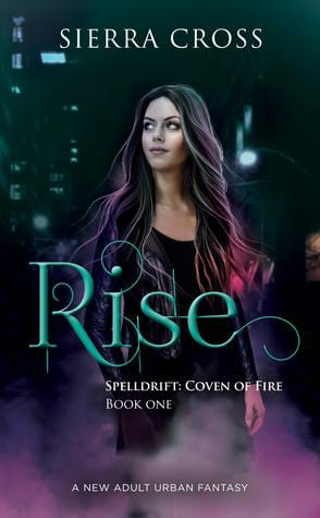 Image may contain: 1 person, text that says 'SIERRA CROSS Rise SPELLDRIFT: COVEN OF FIRE BOOK ONE A NEW ADULT URBAN FANTASY'