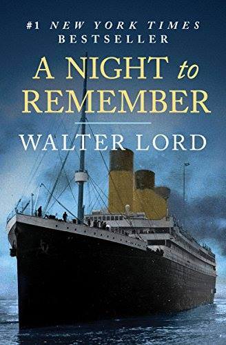 Image may contain: outdoor and water, text that says '#1 NEW YORK TIMES BESTSELLER A NIGHT to REMEMBER WALTER LORD'