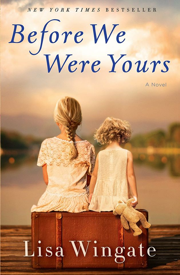 Image may contain: one or more people, text that says 'NEW YORK TIMES BESTSELLER Before We Were Yours A Novel Lisa Wingate'