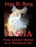 Image may contain: text that says 'Inge H. Borg PASHA From Animal Shelter to A Sheltered Life'