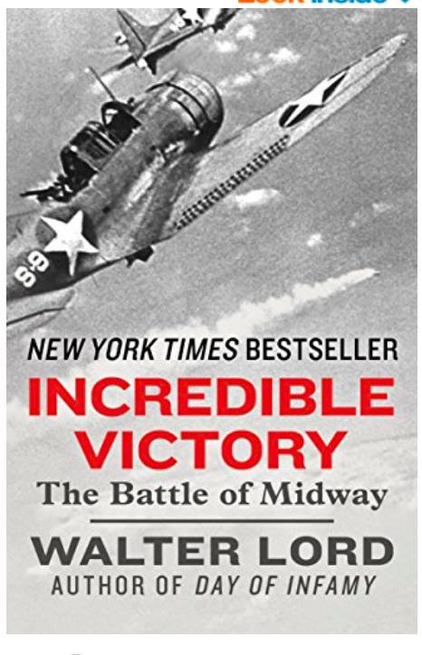 Image may contain: text that says '38 NEW YORK TIMES BESTSELLER INCREDIBLE VICTORY The Battle of Midway WALTER LORD AUTHOR OF DAY OF INFAMY'