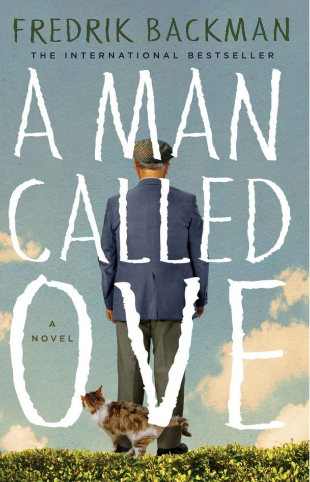 Image may contain: one or more people, text that says 'FREDRIK BACKMAN THE INTERNATIONAL BESTSELLER A MAN CALLED OVE NOVEL'