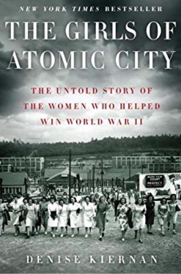 Image may contain: one or more people and outdoor, text that says 'NEW YORK TIMES BESTSELLER NEM THE GIRLS OF ATOMIC CITY THE UNTOLD STORY OF THE WOMEN WIo IELPED WIN WORLD WARTI DENISE KIERNAN'