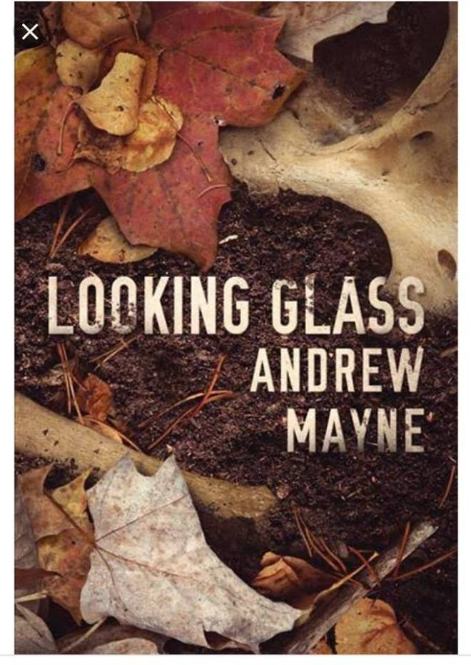 Image may contain: nature, text that says 'LOOKING GLASS ANDREW MAYNE'