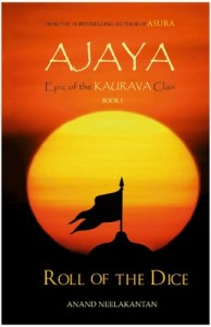 Ajaya – Epic of the Kaurava Clan by Anand Neelakantan