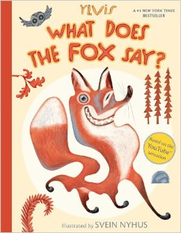 What Does the Fox Say?  by Ylvis and Christian
