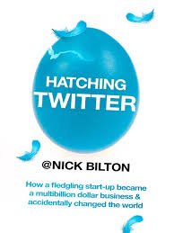 Hatching Twitter by Nick Bilton Review