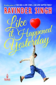 Like It Happened Yesterday by Ravinder Singh