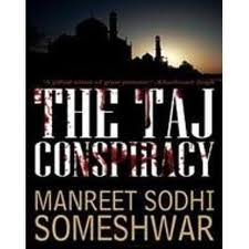 The Taj Conspiracy by Manreet Sodhi Someshwar