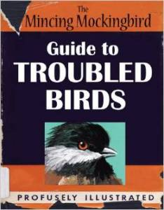 The Mincing Mockingbird Guide to Troubled Birds by Matt Adrian