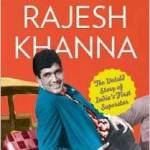 Rajesh Khanna: The Untold Story of India's First Superstar by Yasser Usman