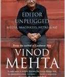 Editor Unplugged: Media, Magnates, Netas and Me  by Vinod Mehta