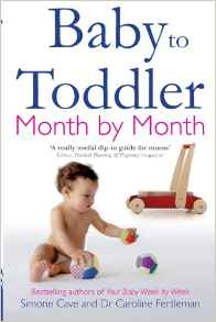 Baby To Toddler Month by Month by Simone Cave and Dr. Caroline Fertleman Review