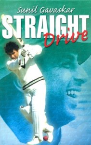 Straight Drive  by Sunil Gavaskar Review