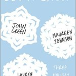 Let It Snow by John Green, Lauren Myracle and Maureen Johnson Review
