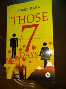 Those 7 Days by Anmol Rana Review