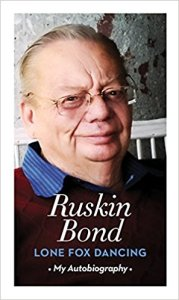 Lone Fox Dancing: My Autobiography by Ruskin Bond Review